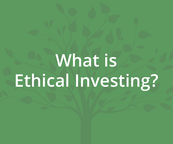 what is ethical investing